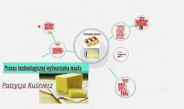 Copy of Proces technologiczny wytwarzania masła