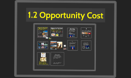 1.2 Opportunity Cost