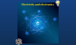 Electicity and electronics