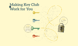 Making Key Club Work for You - DCON 2015