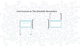 Astronomers in The Scientific Revolution
