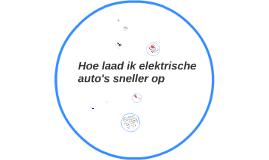 hoe laad ik elektrische auto's sneller op