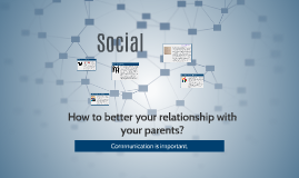 Copy of How to better your relationship with your parents?