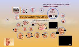 IMMIGRACIÓ I PREJUDICIS