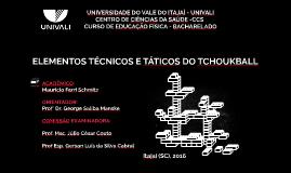 ELEMENTOS TÉCNICOS E TÁTICOS DO TCHOUKBALL