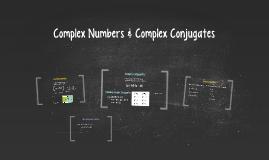 Complex Numbers & Complex Conjugates