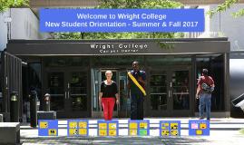 New Student Orientation Wright College Su/Fa 2017