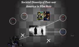 Societal Disunity of Post-war America in Film Noir