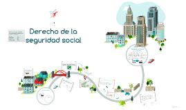 Copy of Derecho de la seguridad social
