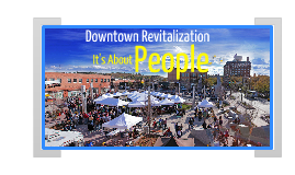 Downtown Revitalization in Your Community