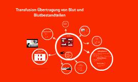 Transfusion-Übertragung von Blut und Blutbestandteilen