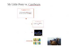 My Little Pony vs. Carebears