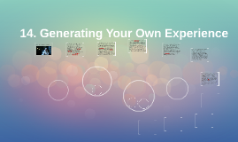 Copy of 14. Intro to Generating Your Own Experience