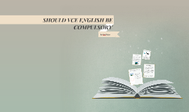 An essay on english should be made the compulsory subject of study. ?