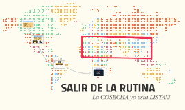 SALIR DE LA RUTINA