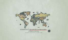 PATRIMONIO Y GEOGRAFIA GASTRONOMICA INTERNACIONAL