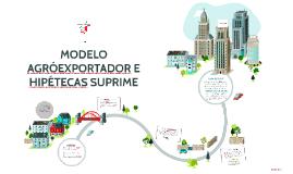 MODELO AGRÓEXPORTADOR E HIPÉTECAS SUPRIME