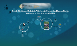 Public Health and Beliefs in Witchcraft: Preventing Human Ri