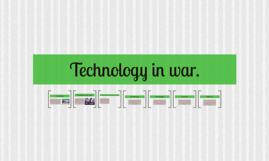 Technology affecting war.