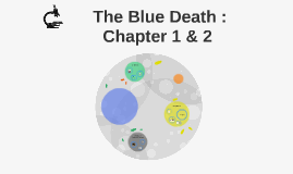 The Blue Death : Chapter 1 & 2