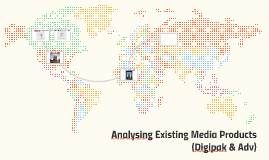 Analysing Existing Media Products (Digipak & Adv)