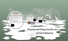 Poverty and Drug Cartels of Latin America