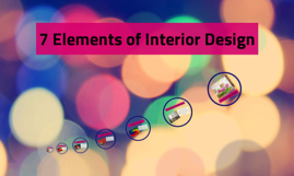 7 Elements Of Interior Design By Cheng Gaynor On Prezi