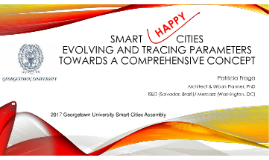 Smart Happy Cities @ 2017 Smart Cities Assembly 3.0 - Georgetown University