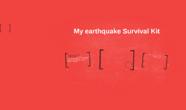 My earthquake Survival Kit
