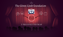 The Given Limb foundation