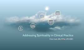 Copy of Addressing Spirituality in Clinical Practice