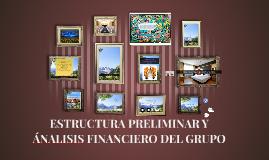 ESTRUCTURA PREELIMINAR Y ÁNALISIS FINANCIERO DEL GRUPO