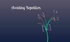 AVOIDING REPETITION