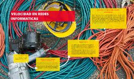 Copy of VELOCIDAD EN REDES INFORMATICAS