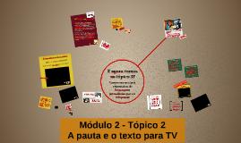 Direito à cidade - Módulo 2 - Tópico 2 - A pauta e o texto para TV