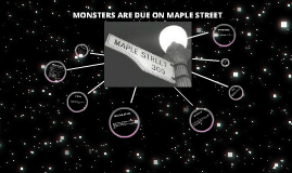 Monsters are due on maple street