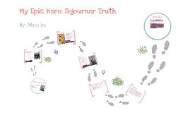 My Epic Hero: Sojournor Truth By: Nara Im