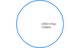 1950's Pop Culture