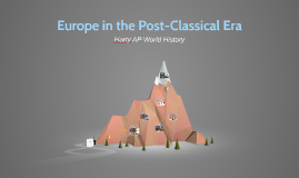 19-20 Europe in the Post-Classical Era WHAP