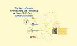 The Keys to Success for marketing and Promoting  Home Child