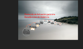 Protocolo de Actuación para una Escuela Libre de Violencia