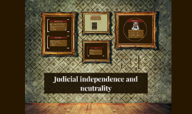 Judicial independence, neutrality and review