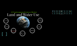 Copy of Copy of Land and Water Use - AP Environmental Science Review