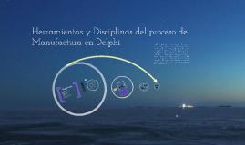 Herramientas y Disciplinas del proceso de Manufactura en Del