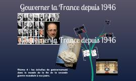Thème 4 chapitre 8 les échelles de gouvernement dans le monde Gouverner la France depuis 1946