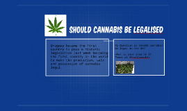 Should Cannabis Be Legalised