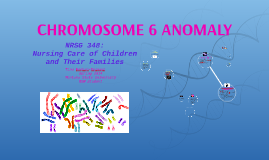 Copy of CHROMOSOME 6 ANOMALY