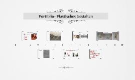Portfolio- Plastisches Gestalten