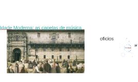 Idade Moderna: as capelas de música