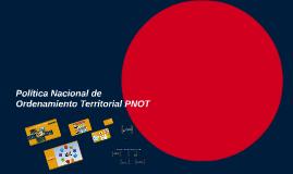 Política Nacional de Ordenamiento Territorial PNOT